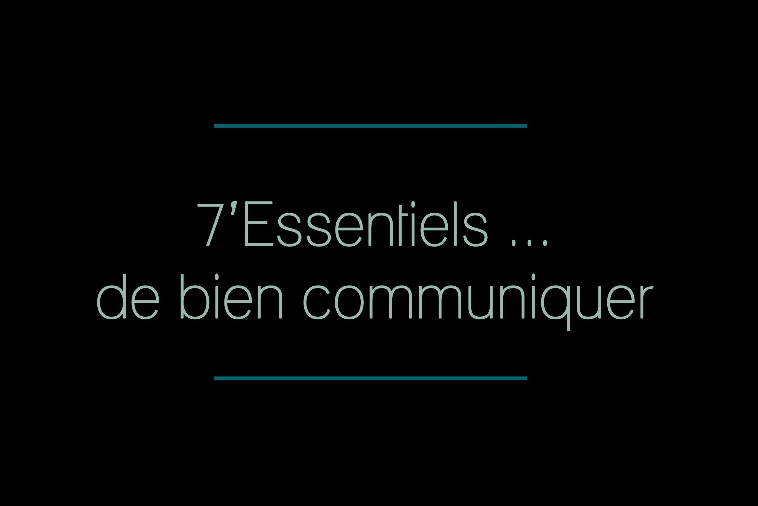 7 essentiels de bien communiquer